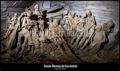 Toledo Momias San Oculto Misterioso Andres Toledanas