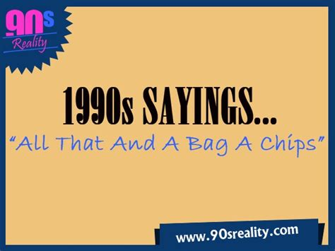 90s sayings and quotes