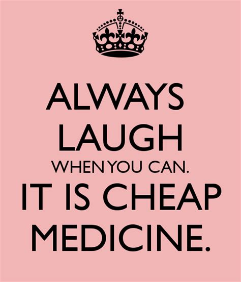 Always Laugh When You Can It Is Cheap Medicine Keep