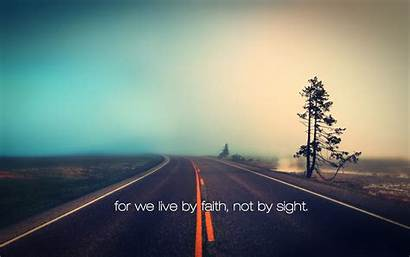 Faith Christian Wallpapers Road Sight Desktop Quotes