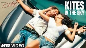 Kites In The Sky Full Song | Kites | Hrithik Roshan ...