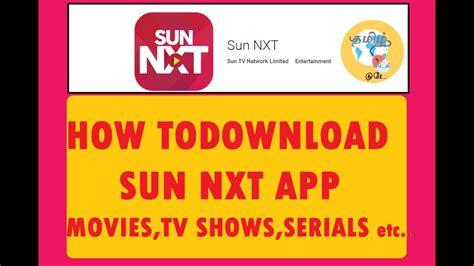 how to sun nxt app tv shows serials sunnxt