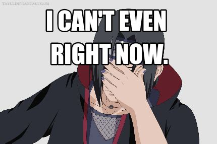 I Can T Even Meme - meme creator i can t even right now meme generator at memecreator org