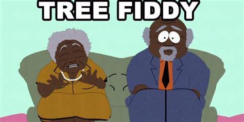 Tree Fiddy Meme - south park on twitter quot i need about tree fiddy http t co j7jm6glhos quot