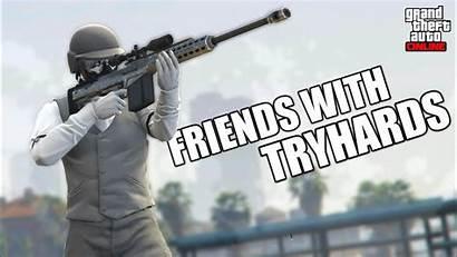 Tryhards Gta Friends