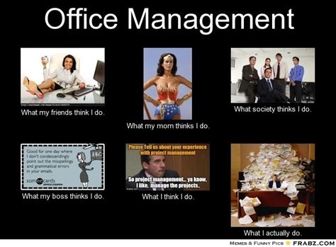 Office Manager Meme - 40 best images about office manager on pinterest manager quotes awesome and toronto