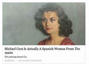 Michael Cera is actually a Spanish woman from the 1940's