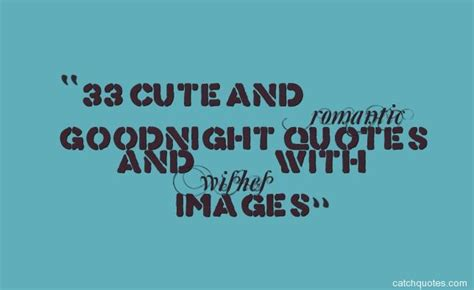 33 Cute And Romantic Goodnight Quotes And Wishes With