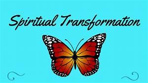 The Spiritual Practice Of Transformation