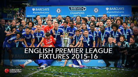 See the latest fixtures for the england premier league 2020/21 at scorespro.com. English Premier League (EPL): Complete Fixture, 2015-16 ...