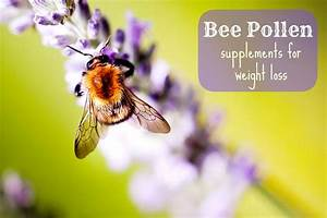 Bee Pollen Supplements For Weight Loss