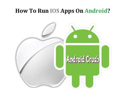 run ios apps on android ios emulator for android to run apple apps 2017 updated