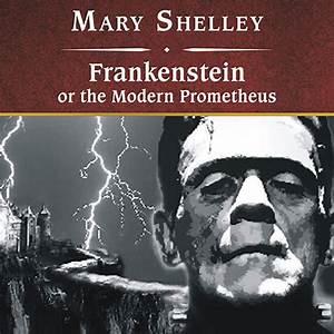 Frankenstein, or the Modern Prometheus - Audiobook ...