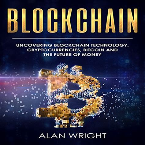 Programming the open blockchain, 2nd edition (2017) download. Blockchain: Uncovering Blockchain Technology, Cryptocurrencies, Bitcoin, and the Future of Money ...