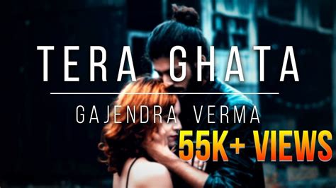 Tera Ghata Gajendra Verma Mp3 [1.17 Mb]