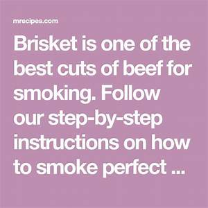 Brisket Is One Of The Best Cuts Of Beef For Smoking