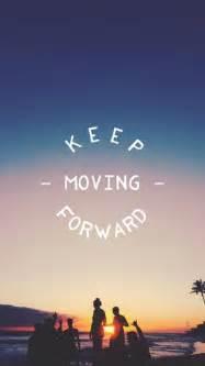 motivational wallpaper iphone keep moving forward tap to see more inspiring wonderful