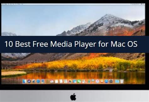 Best Media Players For Mac by Introducing 10 Best Free Media Player For Mac Os In 2019