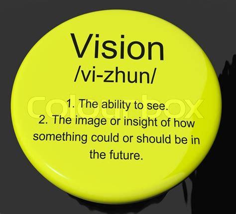 vision definition button showing eyesight  future goals