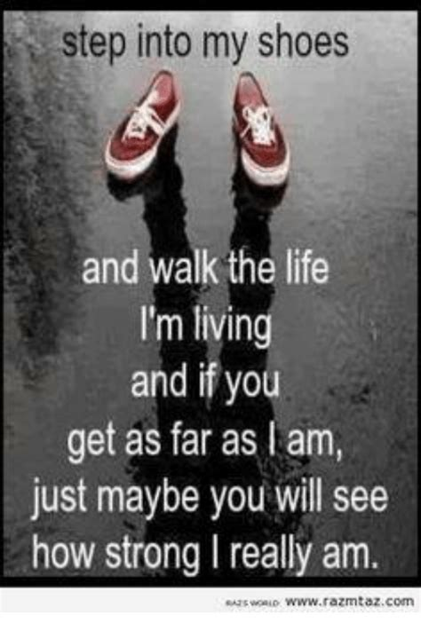 Walk Into My Shoes Quotes