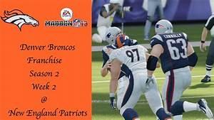 Madden 13 Denver Broncos Franchise Week 2 @ New England ...
