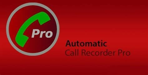 automatic call recorder pro v5 30 apk free