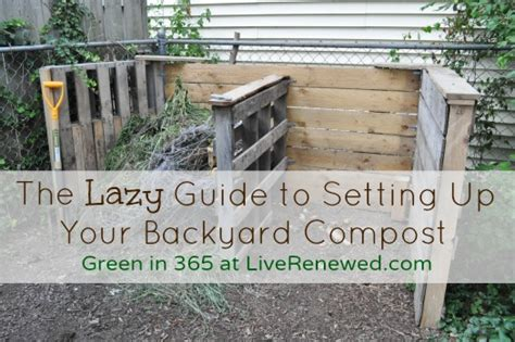 Backyard Composting by The Lazy Guide To Setting Up Your Backyard Compost Green
