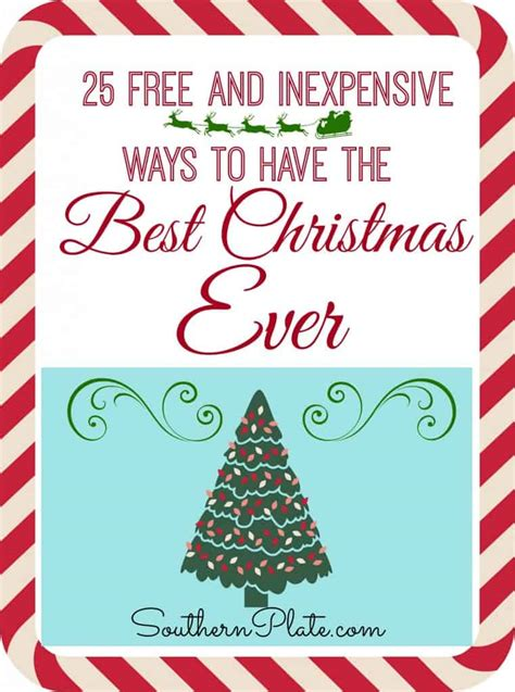 xmas for the one who has everything 25 free inexpensive ways to the best southern plate