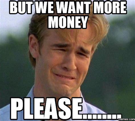 I Want My Money Meme - home memes com