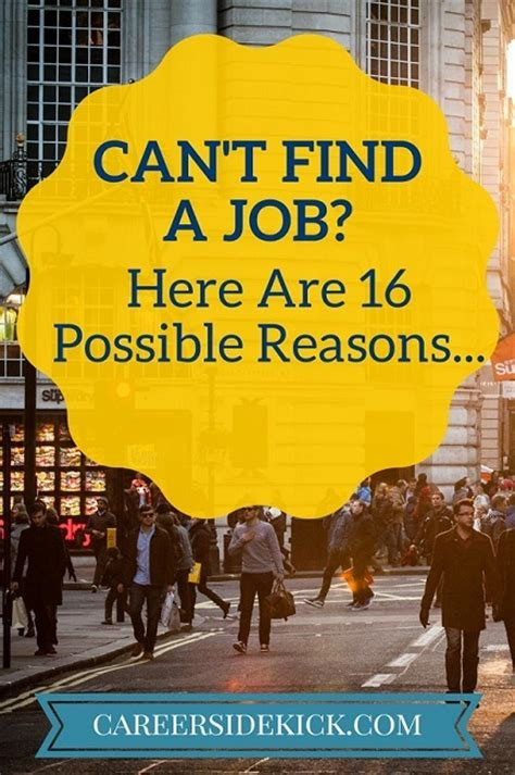 Can T Find A by Why Can T I Find A 16 Common Reasons Career Sidekick