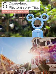6 Disneyland Photography Tips - Click it Up a Notch