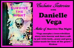 Danielle Vega  Author Of Survive The Night  On Not Giving Up