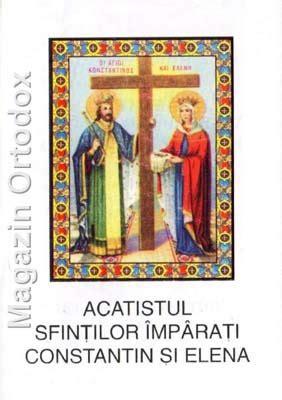 Acest constanţiu, după ce a. Acatistul Sfintilor imparati Constantin si Elena(21 mai)