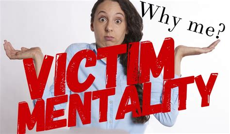 Victim Mentality ~4 Signs You Have It & How You Can Change ...