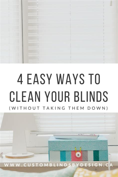 easy way to clean blinds 4 easy ways to clean your blinds custom blinds by design