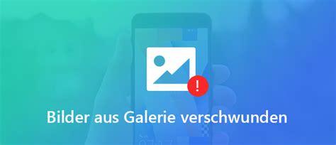 android bilder aus galerie verschwunden  tun