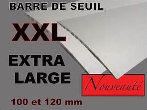 Barre De Seuil Large :  ~ Dailycaller-alerts.com Idées de Décoration
