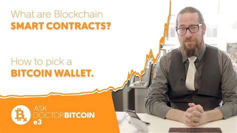 The world beneath the blockchain and smart contracts is full of code and technical knowledge. What are blockchain SMART CONTRACTS & How to pick a BITCOIN WALLET - Ask Doctor Bitcoin e3 - YouTube
