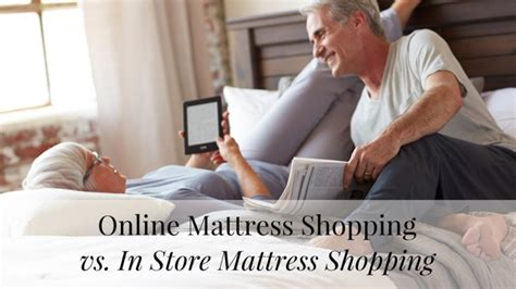 Online Mattress Shopping Vs. In Store Shopping