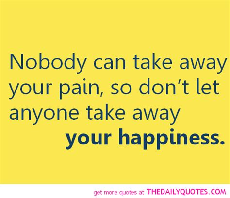 Take Your Pain Away Quotes