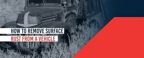 rust surface truck remove body repair auto under rid vehicle raybuck parts tech spots fix categories july articles onettechnologiesindia
