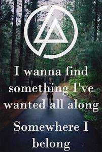 Linkin Park Somewhere I Belong Lyrics Linkin Park Lyrics Song Quotes Pinterest Linkin