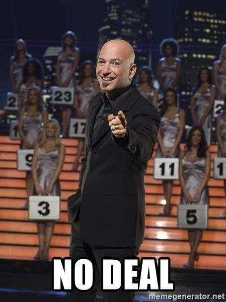 Deal Or No Deal Meme - no deal howie mandel deal or no deal meme generator