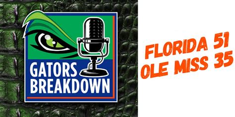 Gators Breakdown: Game Reaction | Florida 51 - Ole Miss 35