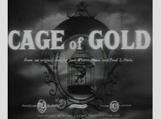 Cage of Gold 1950 Free Download Cinema of the World