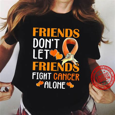 Friends Dont Let Friends Fight Leukemia Cancer Alone Shirt