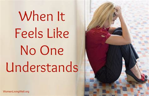 Feeling Like No One Understands You Quotes