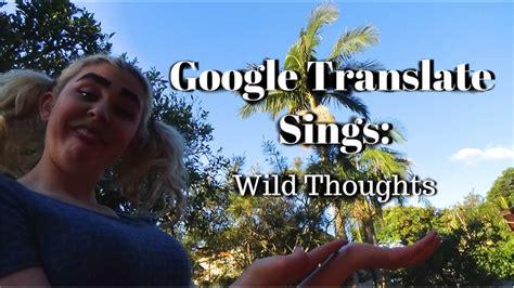 google translate cover wild thoughts  rihanna dj