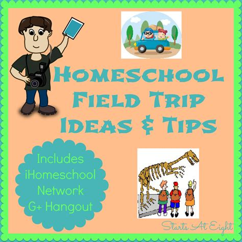 field trip ideas homeschool field trip ideas tips includes g hangout part iii startsateight