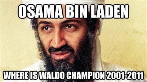 Bin Laden Meme - osama bin laden funny memes